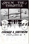 """""""Open the Throttle"""": The Story of Chicago & Southern Air Lines Inc., 1950"""